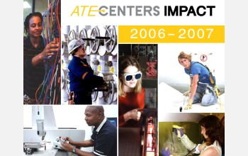 ATE Centers Impact 2006-2007 report cover showing examples of people working with technology.