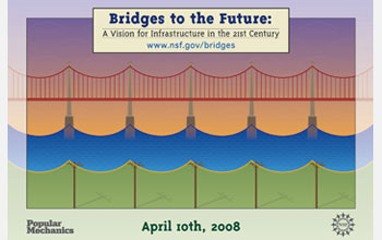 On April 10, 2008, NSF and Popular Mechanics will host a Bridges to the Future webcast.